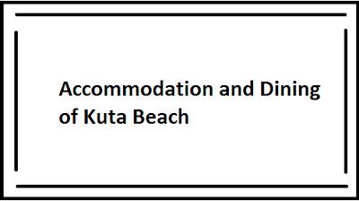 Accommodation and Dining of Kuta Beach