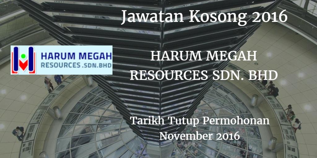 Jawatan Kosong HARUM MEGAH RESOURCES SDN. BHD November 2016