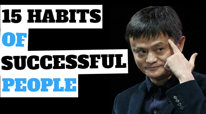 15 HABITS OF SUCCESSFUL PEOPLE