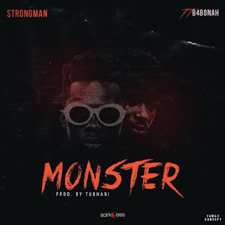 Strongman – Monster Lyrics ft. B4Bonah