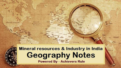 Geography Notes: Mineral resources & Industry in India