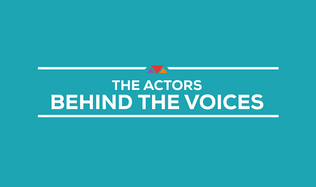 The Actors Behind the Voices