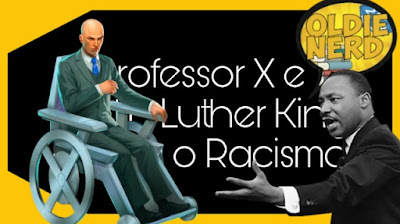Professor X  Martin Luther King Racismo Preconceito