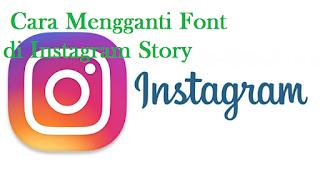 Bagaimana Cara Mengganti Font di Instagram Story, Begini cara mudahnya