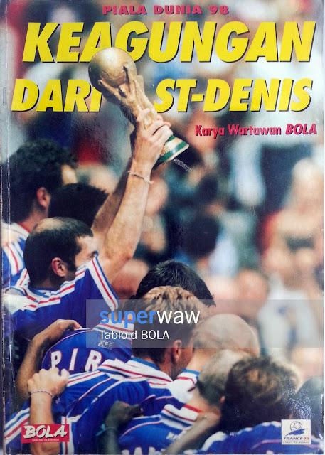 Piala Dunia 98 Keagungan Dari ST-Denis (Karya Wartawan BOLA)