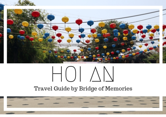 Your travel guide to Hoi An - Bridge of Memories