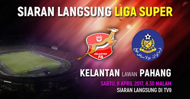 Live Streaming Kelantan Lawan Pahang Liga Super [8.April.2017]