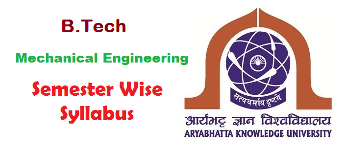 B Tech Mechanical Engineering Semester Wise Syllabus Of AKU,Patna