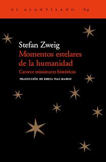 Momentos estelares de la humanidad: catorce miniaturas históricas / Stefan Zweig