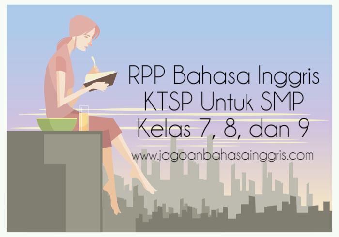 Rpp Bahasa Inggris Ktsp Untuk Smp Kelas 7 8 Dan 9 Jagoan Bahasa Inggris