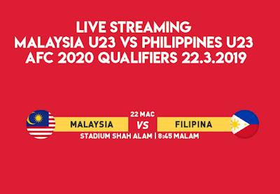 Live Streaming Malaysia U23 vs Philippines U23 AFC 2020 Qualifiers 22.3.2019