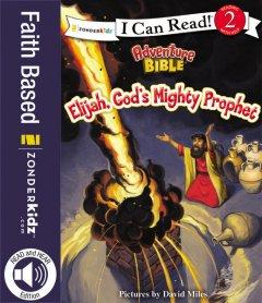 Review: Adventure Bible: Elijah, God's Mighty Prophet