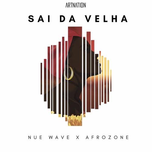 Descarregar baixar download Nue Wave feat Afrozone - Sai da Velha [AFRO HOUSE] 2018