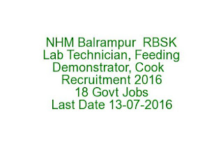 NHM Balrampur  RBSK Lab Technician, Feeding Demonstrator, Cook  Recruitment 2016 18 Govt Jobs Last Date 13-07-2016