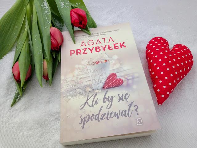 """""""Kto by się spodziewał?"""" - Agata Przybyłek [PRZEDPREMIEROWO] - patronat medialny NIEnaczytana"""