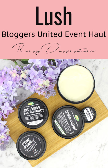 Lush Haul Bloggers United Ro's Argan Body Conditioner Dream Cream Ultrabland Cleanser review