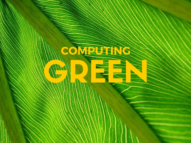Green Computing- Your Role to Save Planet