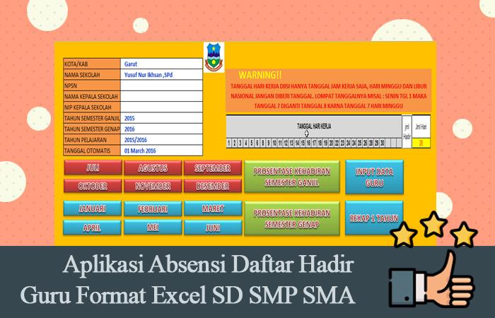 Aplikasi Absensi Daftar Hadir Guru Format Excel SD SMP SMA Versi 2017
