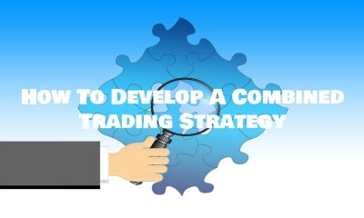 Blog Post, Forex, Forex Friend Loan, How To Develop A Combined Trading Strategy, Strategy, Technical Indicators, Trade, Trading Strategy