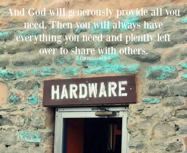God's Word, inspiring verse, hardware, Bible, God's provision, http://bec4-beyondthepicketfence.blogspot.com/2016/04/sunday-verses_30.html