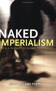 John Bellamy Foster - Naked Imperalism