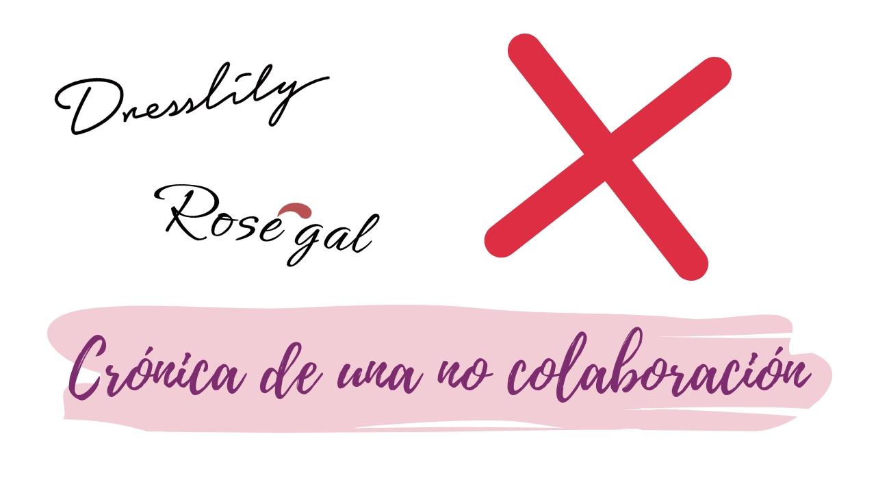 Mi NO colaboración con Rosegal/Dresslily: ¡Menudo percal!