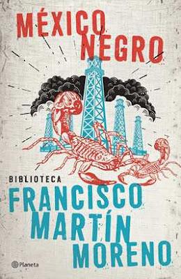 Reseña: México Negro- Francisco Martín Moreno