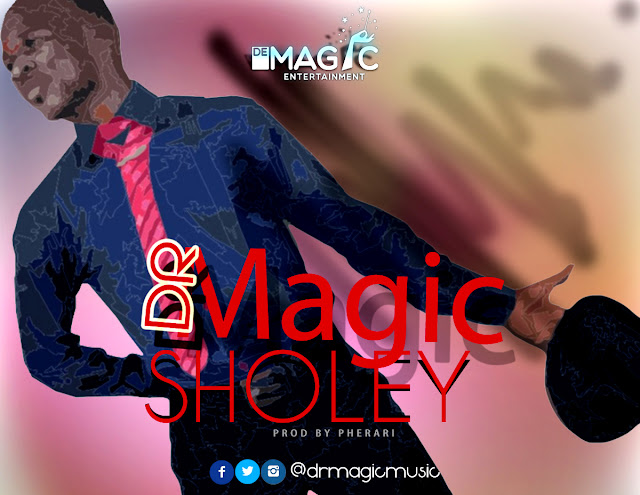 Music: Dr. Magic - Sholey (@DrMagicMusic) Prod. Pherari