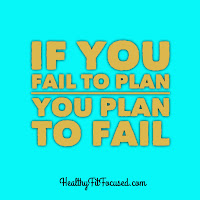 If you Fail to Plan, you Plan to Fail. 6 Steps to get started on the 21 Day Fix, www.HealthyFitFocused.com, Julie Little Fitness