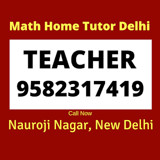 Best Maths Tutors for Home Tuition in Nauroji Nagar. Call:9582317419