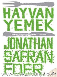 Jonathan Safran Foer - Hayvan Yemek