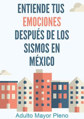 Entiende tus emociones después de los sismos en México.