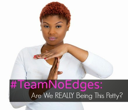 #TeamNoEdges: Are We REALLY Being This Petty?