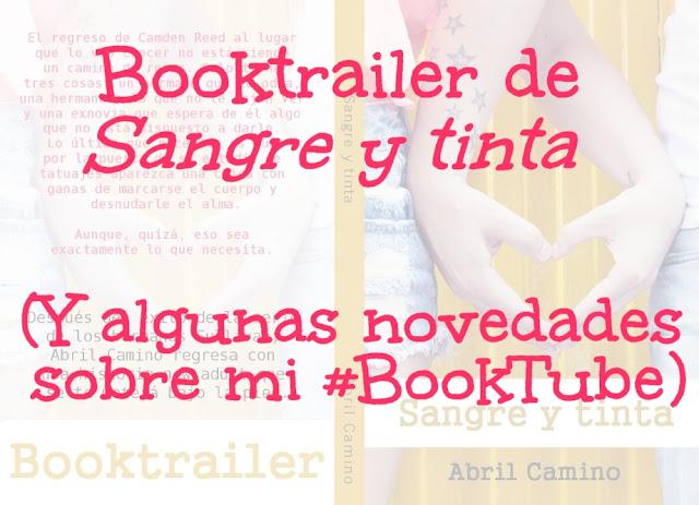 """Booktrailer de """"Sangre y tinta"""" (y algunas novedades sobre #BookTube)"""