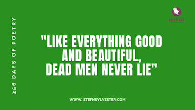 Like Everything Good & Beautiful, Dead Men Never Lie | Stefn Sylvester Anyatonwu