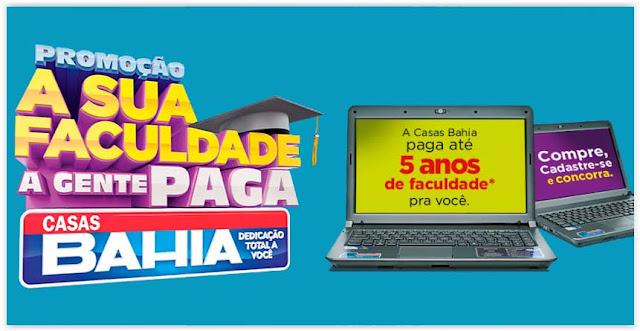 Promoção Casas Bahia: A Sua Faculdade a Gente Paga