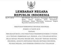 PP Nomor 18 Tahun 2018 Pemberian Gaji, Pensiun, Tunjangan ke 13 Bagi PNS, TNI, KAPOLRI, Pejabat Negara dan Penerima Pensiun
