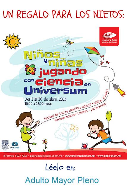 """Un regalo para tus nietos:""""Niños y niñas jugando con Ciencia en Universum"""""""