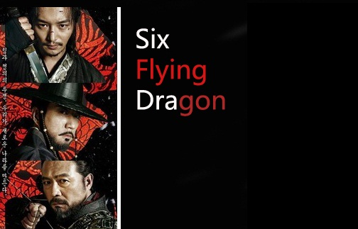 Sinopsis Lengkap Drama Six Flying Dragons Episode 1-END