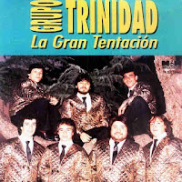 grupo trinidad LA GRAN TENTACION