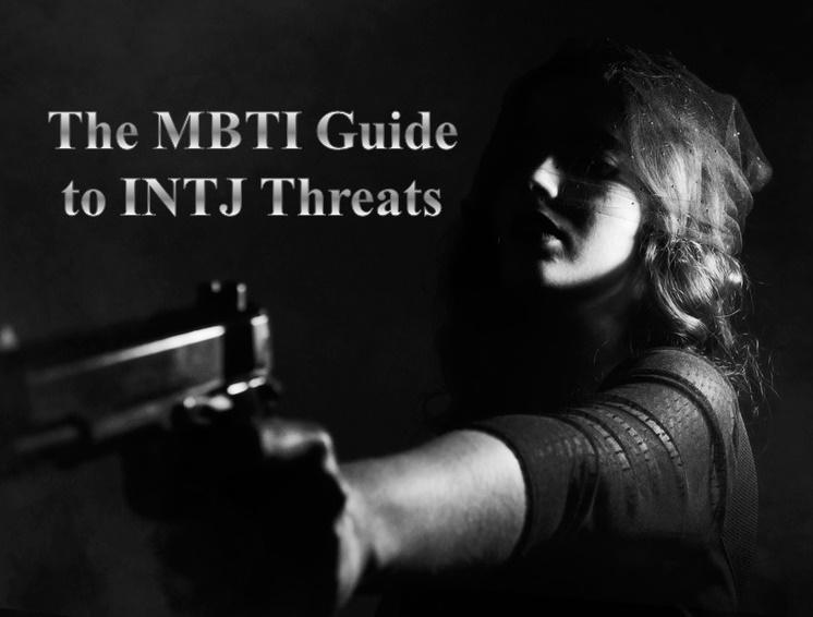 The Blog of Bryan C  Laesch: The MBTI Guide to INTJ Threats