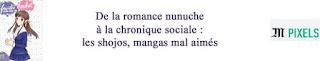 http://www.lemonde.fr/pixels/article/2018/02/14/de-la-romance-nunuche-a-la-chronique-sociale-les-shojos-mangas-mal-aimes_5257039_4408996.html?utm_term=Autofeed&utm_campaign=Echobox&utm_medium=Social&utm_source=Twitter#link_time=1518640620