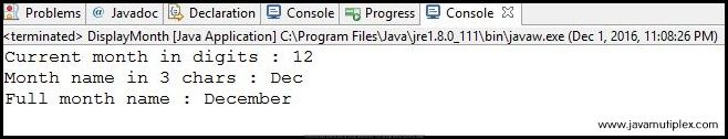Output of Java program that displays month name in different formats.