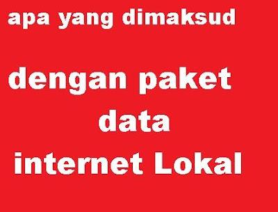 paket internet yang hanya bisa kamu gunakan atau paket data yang hanya bisa kamu pakai pad apa yang dimaksud dengan paket data internet Lokal Telkomsel dan cara menggunakan kuota Lokal