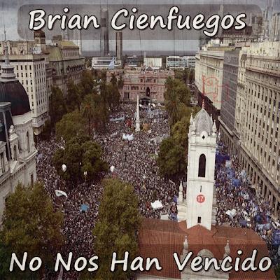 BRIAN CIENFUEGOS - No nos han vencido (2016)