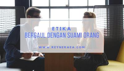 etika bergaul dengan suami orang