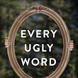 ARC Review: Every Ugly Word by Aimee L. Salter