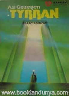 Isaac Asimov - İmparatorluk #2 Sonsuzun Tohumları (Asi Gezegen Tyrran)