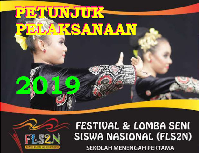 PETUNJUK PELAKSANAAN FLS2N SMP TAHUN 2019