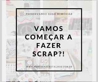 Blog Memórias e Retalhos - Vamos começar a fazer SCRAP?